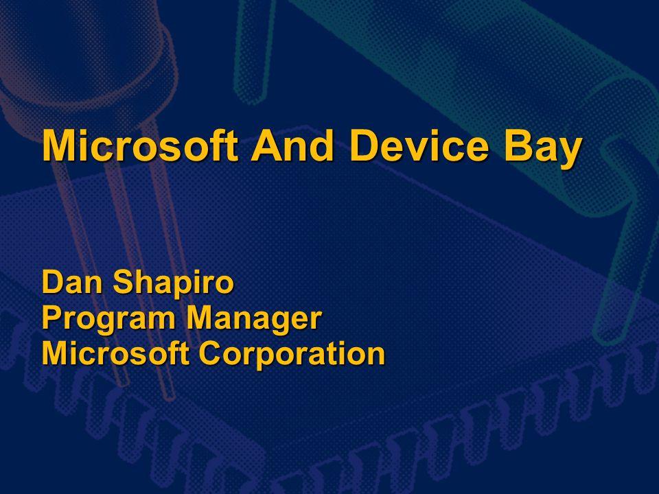 Microsoft And Device Bay Dan Shapiro Program Manager Microsoft Corporation