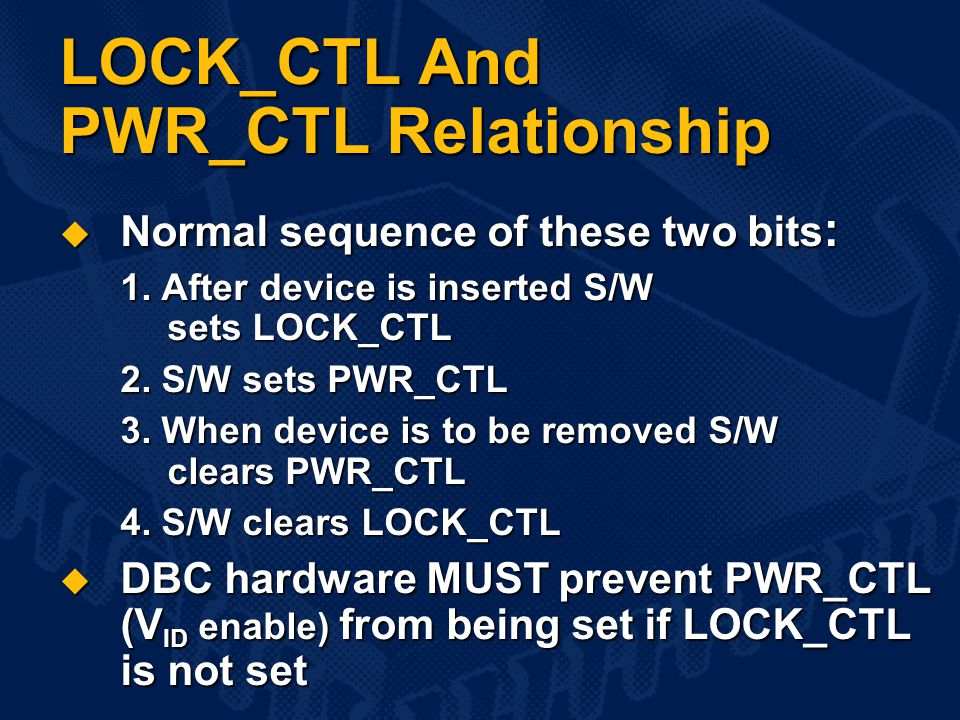 LOCK_CTL And PWR_CTL Relationship  Normal sequence of these two bits : 1.