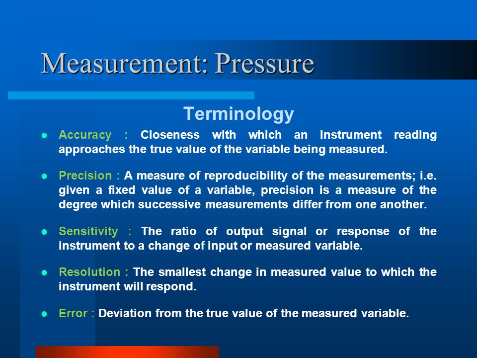 Measurement: Pressure Repeatability refers to the ability of a pressure sensor to provide the same output with successive applications of the same pressure.