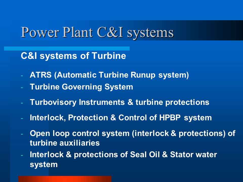 Power Plant C&I systems C&I systems for control & MIS - Automatic Control System (ACS) -DATA Acquisition system(DAS) -Distributed Digital Control Monitoring and Information System