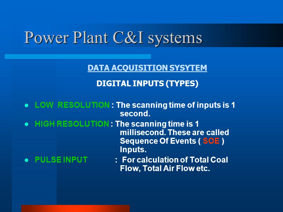 Power Plant C&I systems DATA ACQUISITION SYSYTEM FUNCTIONS OF DAS: Alarm Management.