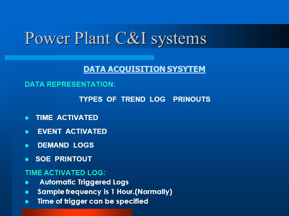Power Plant C&I systems DATA ACQUISITION SYSYTEM TIME ACTIVATED LOG: Max.