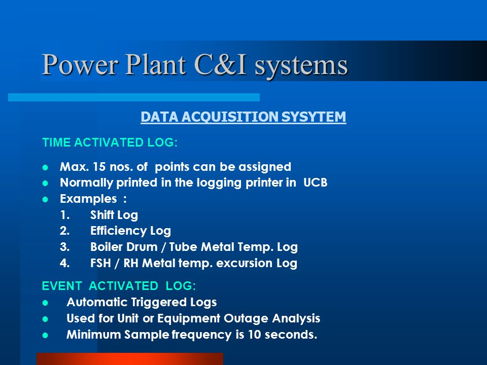 Power Plant C&I systems DATA ACQUISITION SYSYTEM EVENT ACTIVATED LOG: Max.
