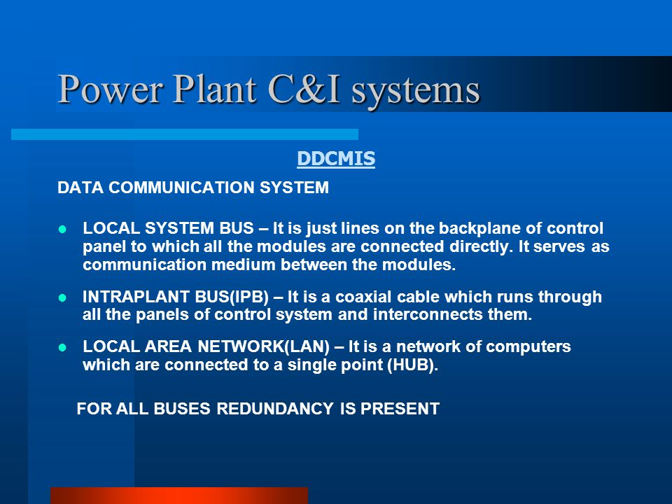 Power Plant C&I systems DDCMIS CONTROL SYSTEM FUNCTIONAL DIVISION SG-C&I SYSTEM TG-C&I SYSTEM BOP-C&I SYSTEM HARDWARE COMPONENTS POWER SUPPLY CONTROL PANEL ELECTRONIC MODULES