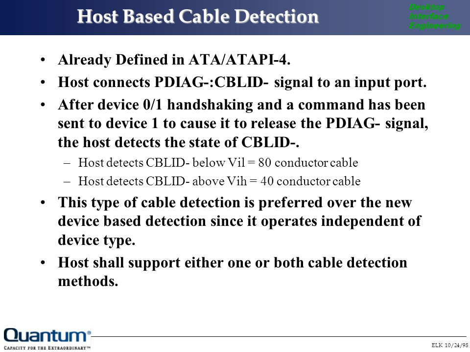 ELK 10/24/98 Desktop Interface Engineering Host Based Cable Detection Already Defined in ATA/ATAPI-4.