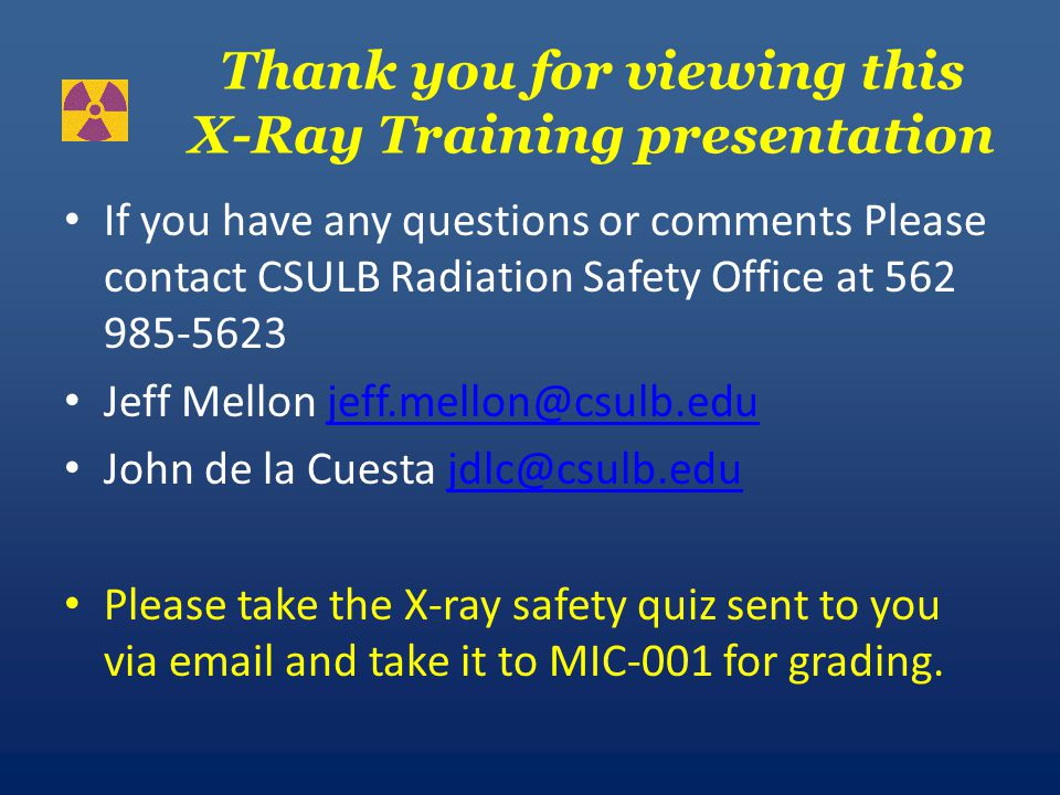 PERSONNEL MONITORING Based upon years of monitoring, most analytical X-ray devices at CSULB do not require users to be issued personnel radiation monitoring devices (dosimeters), but they are available.