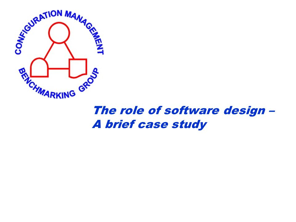 The role of software design – A brief case study
