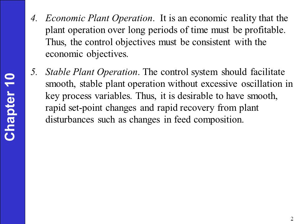 3 Chapter 10 Steps in Control System Design After the control objectives have been formulated, the control system can be designed.