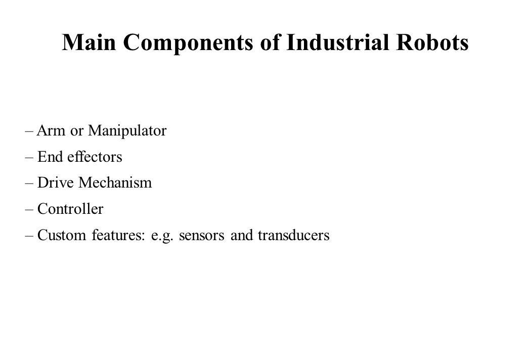 Robot Applications (Configurations/Characteristics) SCARA Robot (Selective Compliance Assembly Robot Arm) Characteristics: Repeatability: < 0.025mm (high) No.