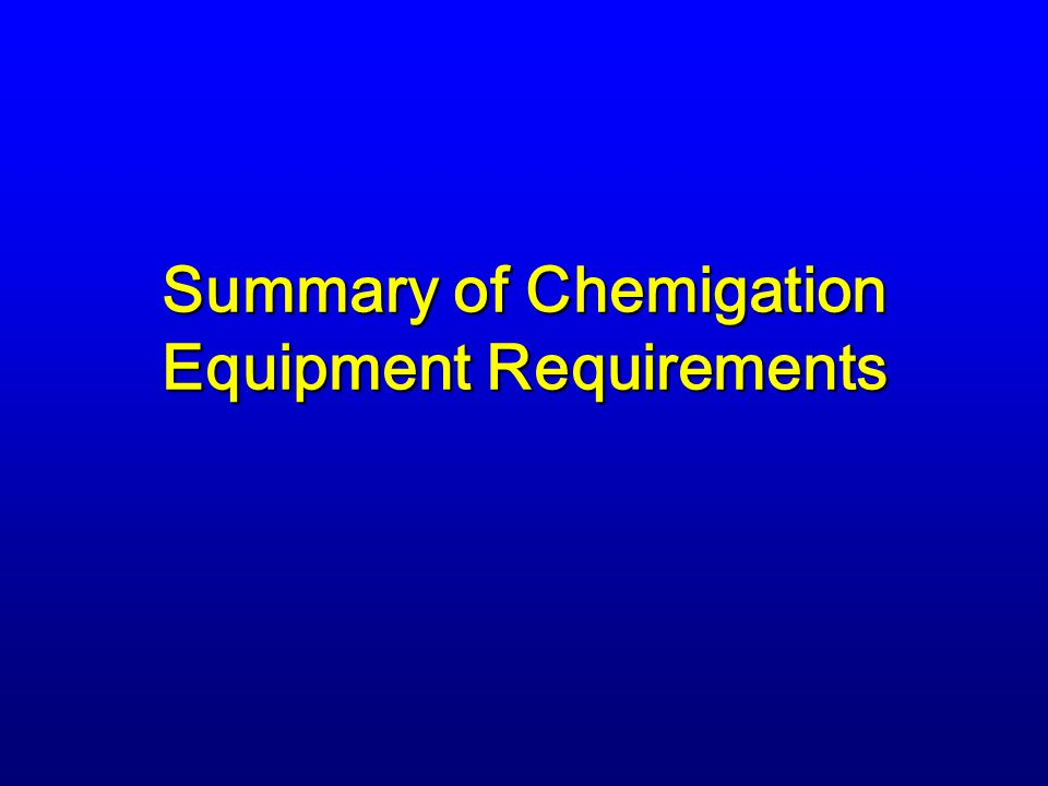 Summary of Chemigation Equipment Requirements