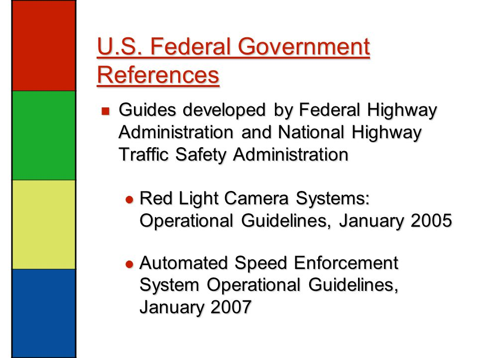 U.S. Federal Government References Guides developed by Federal Highway Administration and National Highway Traffic Safety Administration Guides develo