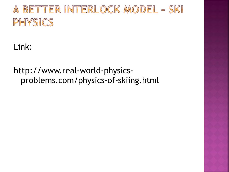 Link: http://www.real-world-physics- problems.com/physics-of-skiing.html