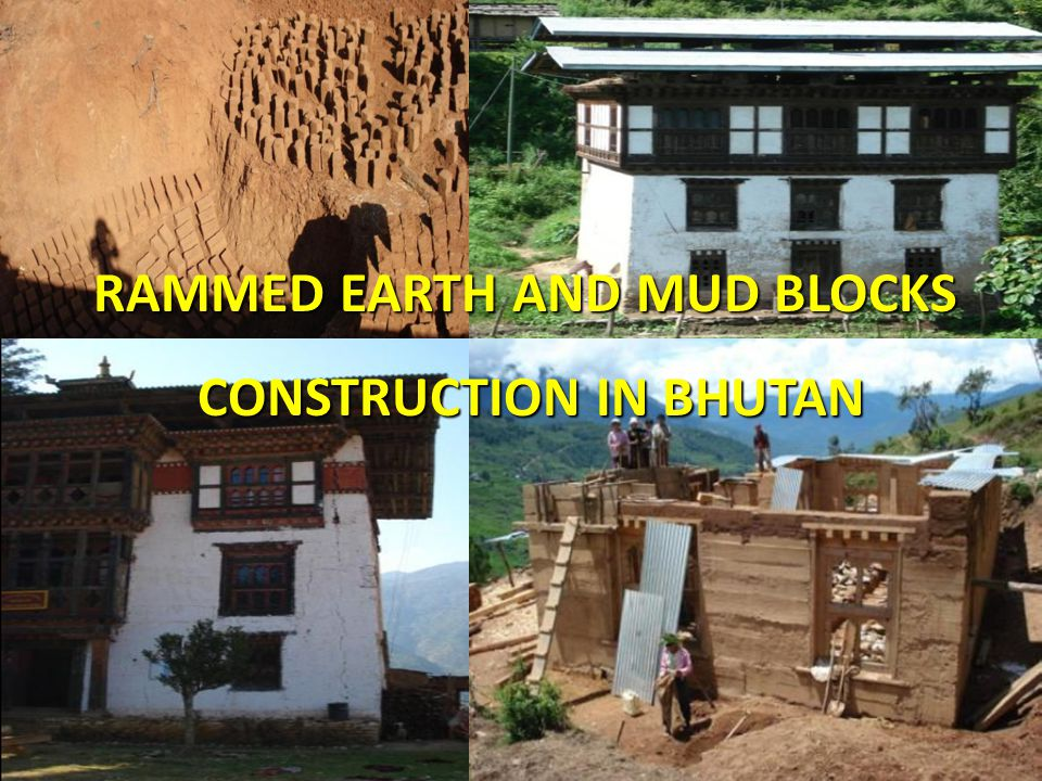 17 RAMMED EARTH AND MUD BLOCKS CONSTRUCTION IN BHUTAN