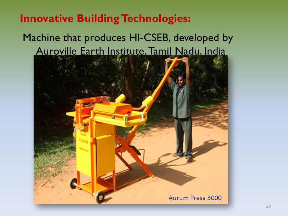 20 Innovative Building Technologies: Machine that produces HI-CSEB, developed by Auroville Earth Institute, Tamil Nadu, India Aurum Press 3000