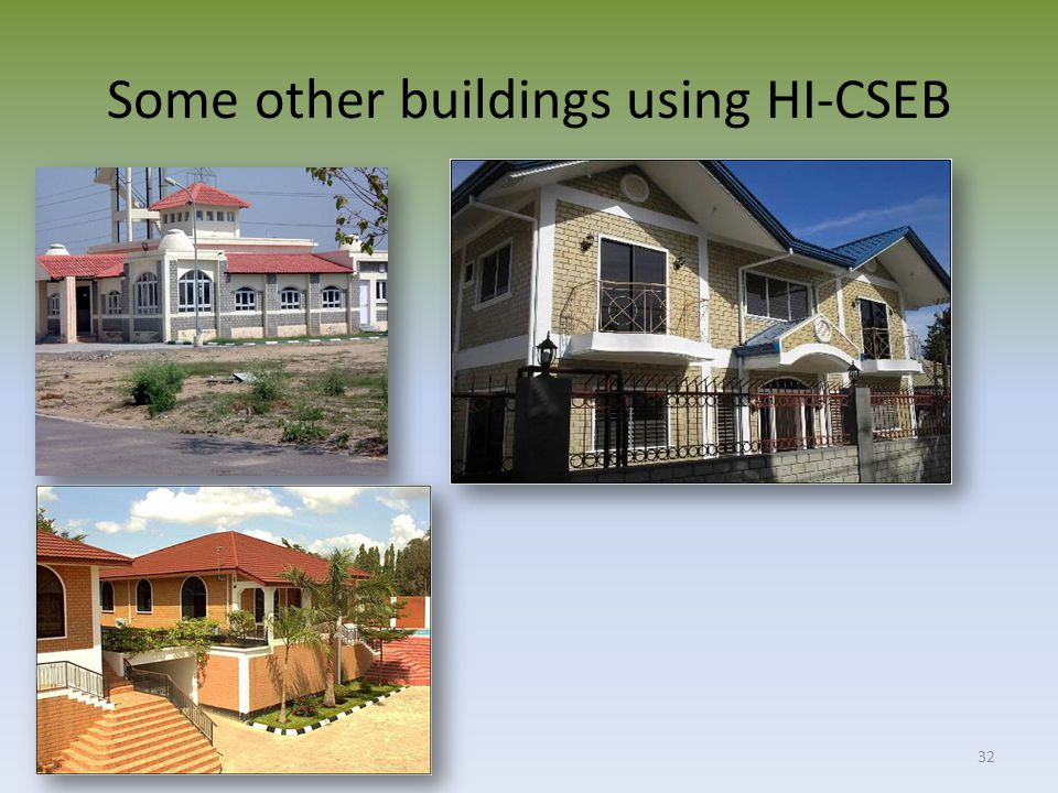 Some other buildings using HI-CSEB 32