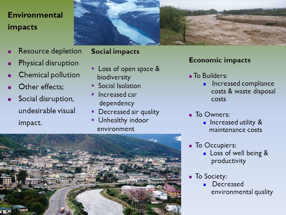 Environmental impacts Resource depletion Physical disruption Chemical pollution Other effects; Social disruption, undesirable visual impact. Social im