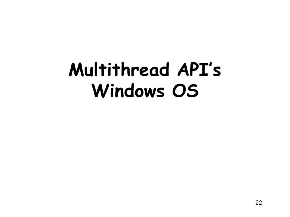 Multithread API's Windows OS 22