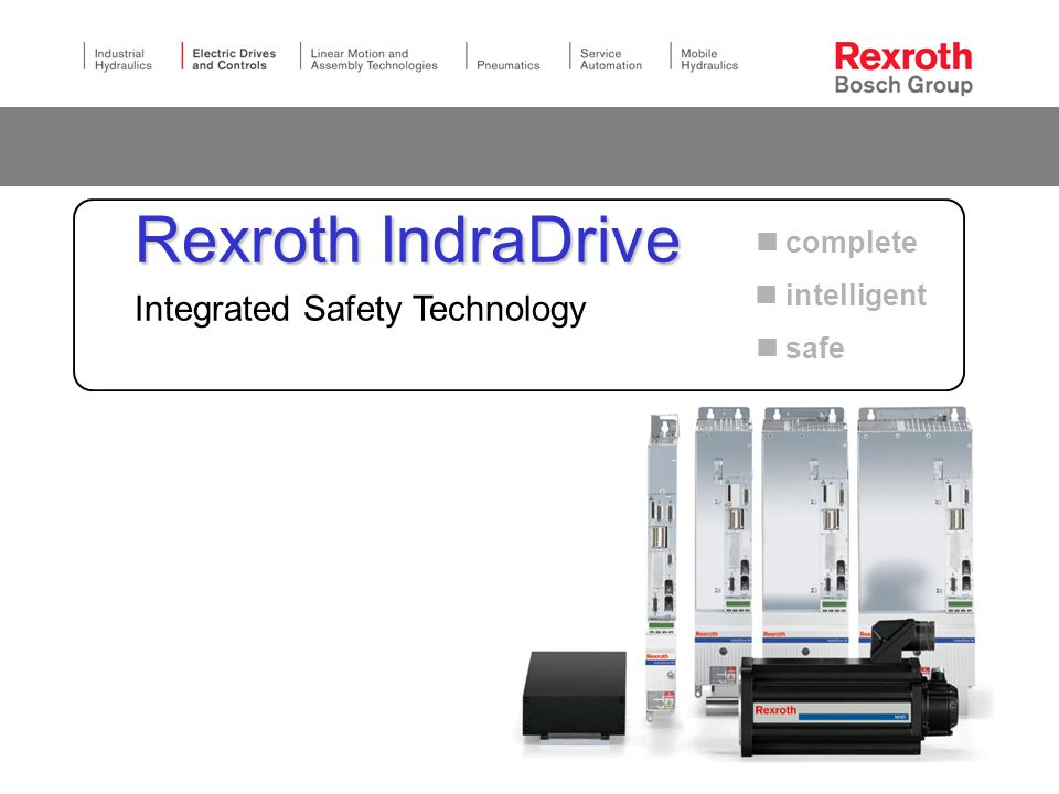 complete intelligent safe Rexroth IndraDrive Rexroth IndraDrive Integrated Safety Technology
