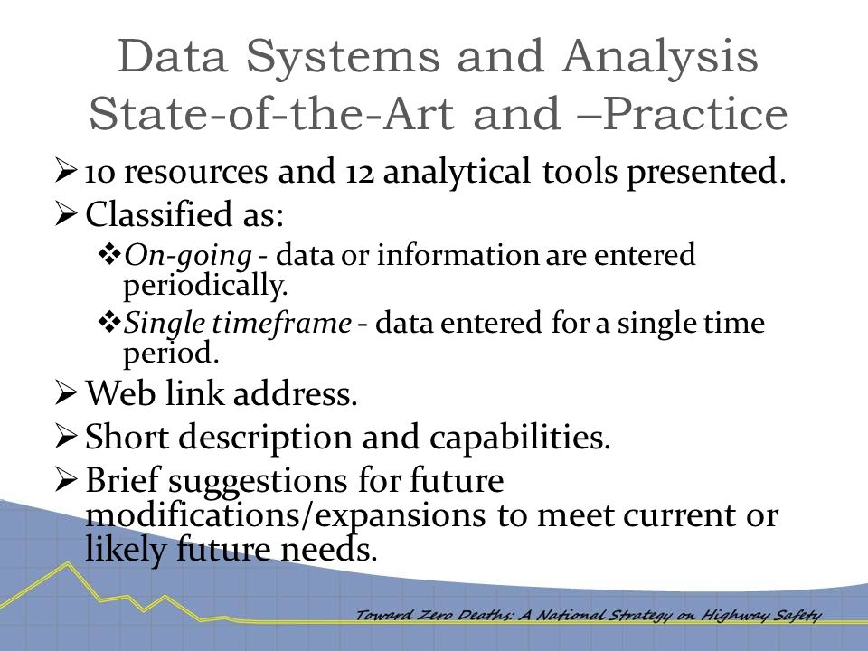 Data Systems and Analysis State-of-the-Art and –Practice  10 resources and 12 analytical tools presented.