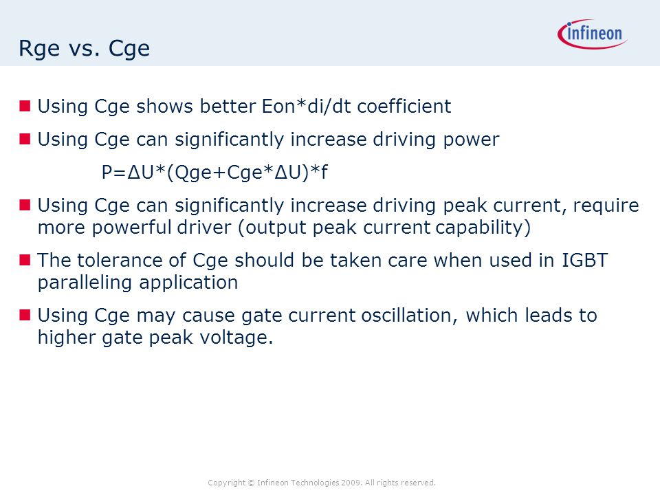Copyright © Infineon Technologies 2009. All rights reserved. Rge vs. Cge Using Cge shows better Eon*di/dt coefficient Using Cge can significantly incr
