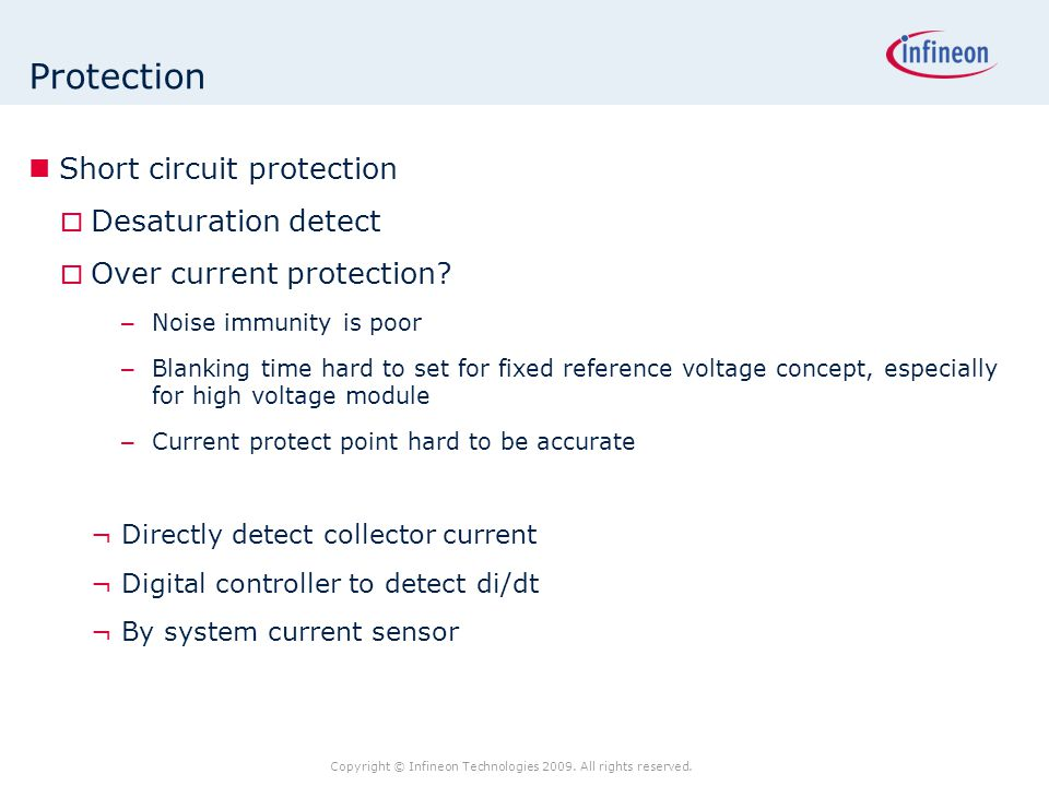 Copyright © Infineon Technologies 2009. All rights reserved. Protection Short circuit protection  Desaturation detect  Over current protection? – No