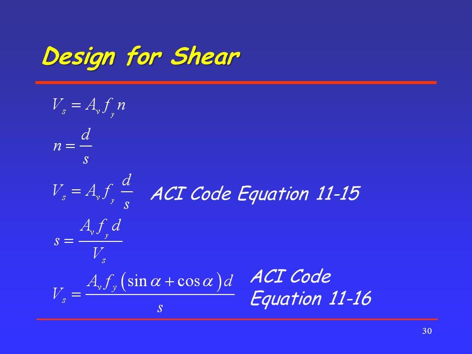 Design for Shear 30 ACI Code Equation 11-15 ACI Code Equation 11-16