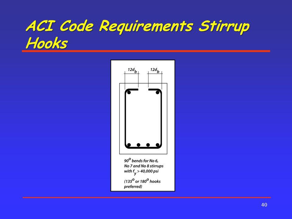 ACI Code Requirements Stirrup Hooks 40