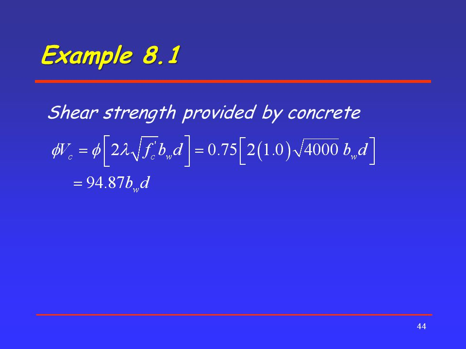 Example 8.1 44 Shear strength provided by concrete