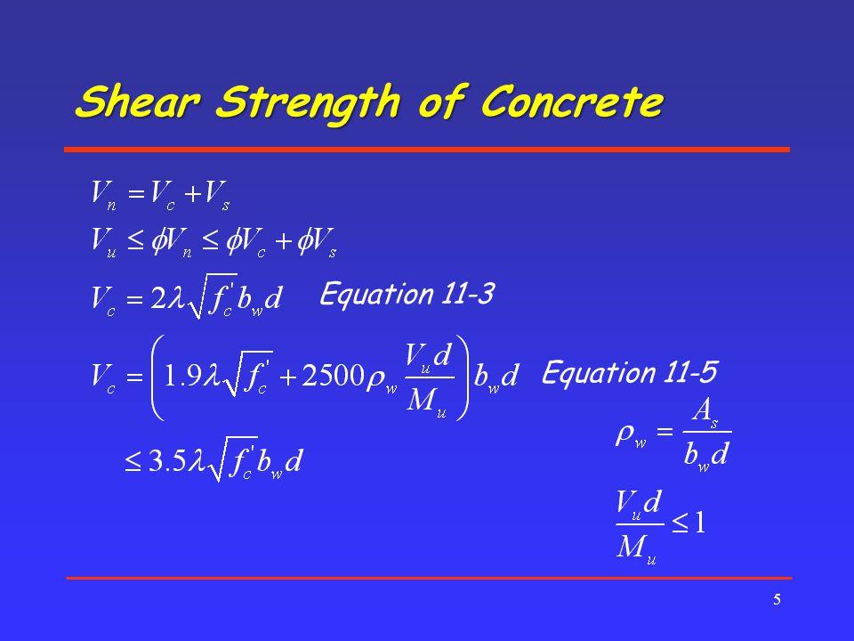 Shear Strength of Concrete 5 Equation 11-3 Equation 11-5