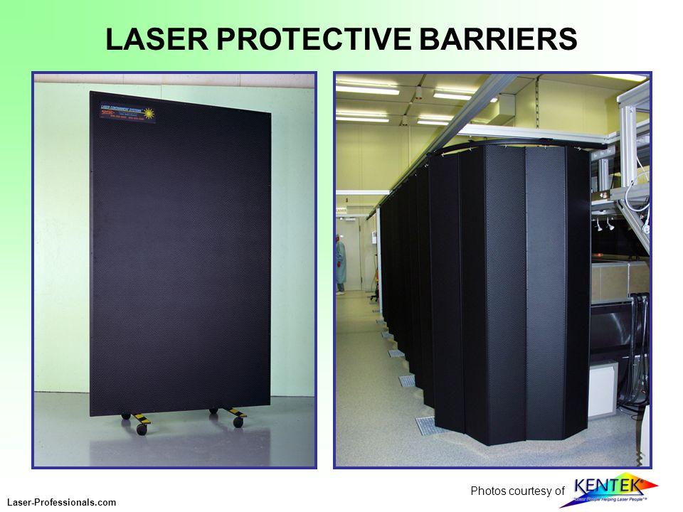 Photos courtesy of Laser-Professionals.com LASER PROTECTIVE BARRIERS
