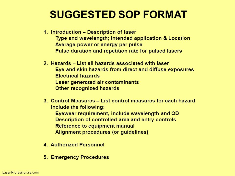 SUGGESTED SOP FORMAT 1. Introduction – Description of laser Type and wavelength; Intended application & Location Average power or energy per pulse Pul