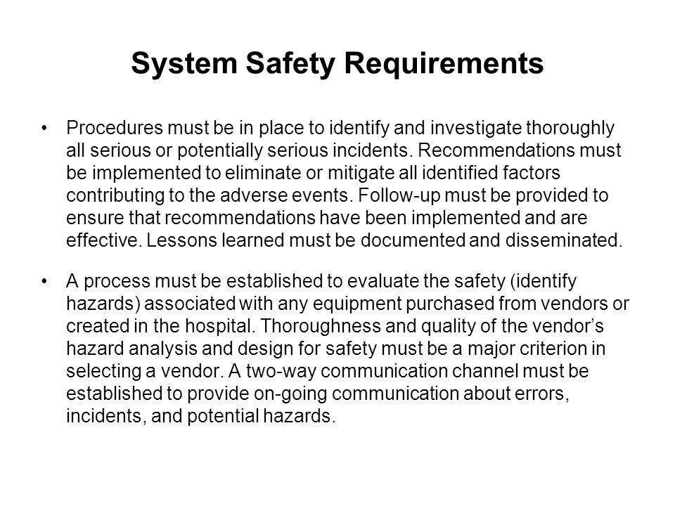 System Safety Requirements Procedures must be in place to identify and investigate thoroughly all serious or potentially serious incidents.