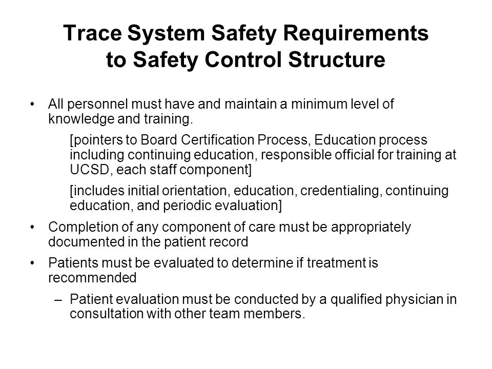 Trace System Safety Requirements to Safety Control Structure All personnel must have and maintain a minimum level of knowledge and training. [pointers