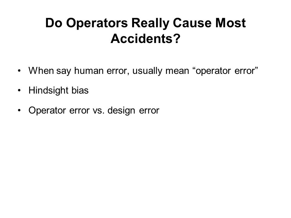 Do Operators Really Cause Most Accidents.