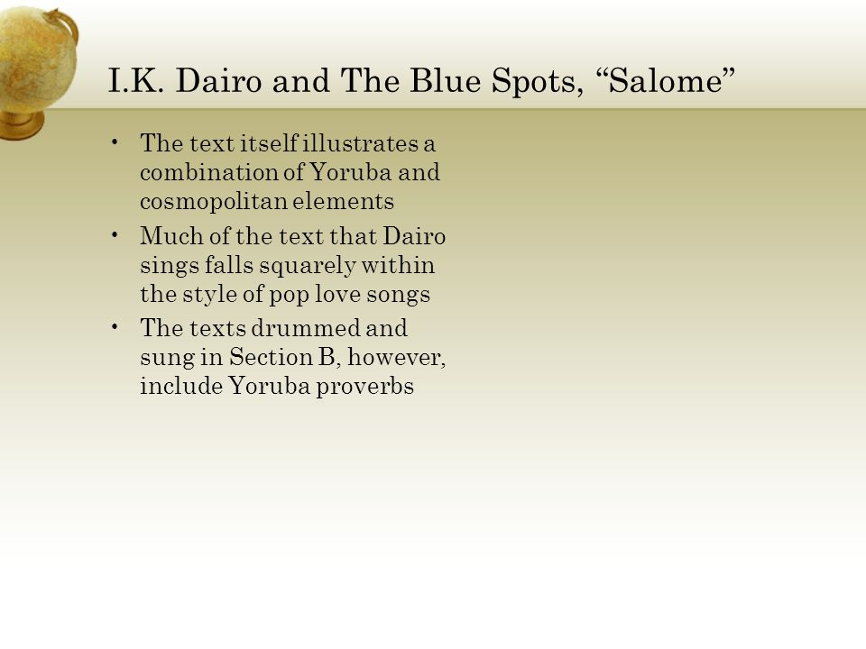 """I.K. Dairo and The Blue Spots, """"Salome"""" The text itself illustrates a combination of Yoruba and cosmopolitan elements Much of the text that Dairo sing"""