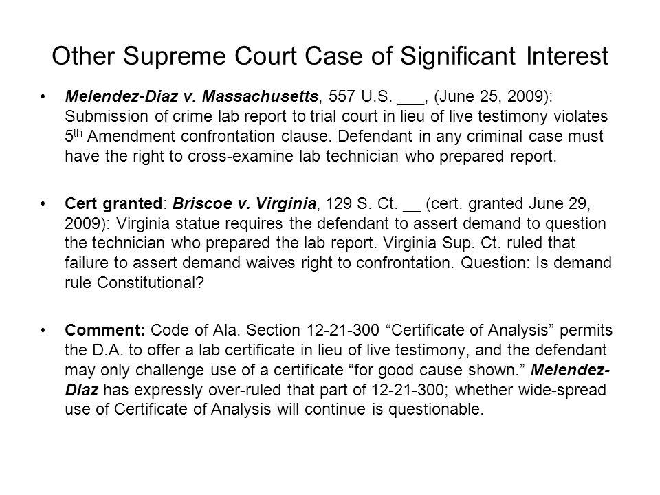 Other Supreme Court Case of Significant Interest Melendez-Diaz v.