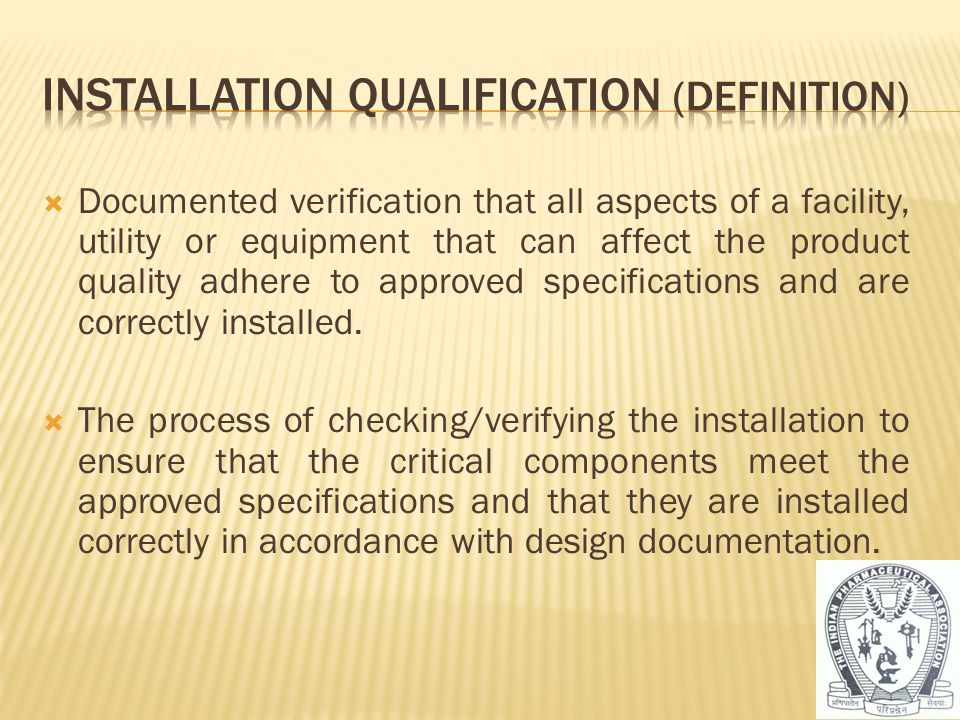  To establish that the critical components are installed correctly and in accordance with design documentation requirements (i.e.