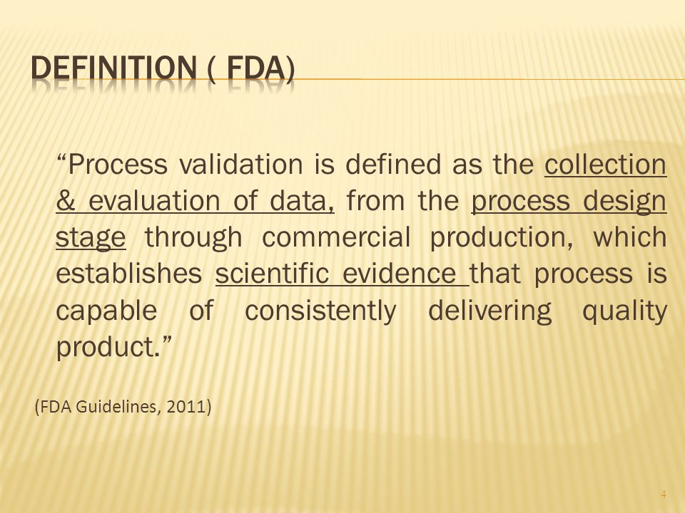 """""""Process validation is defined as the collection & evaluation of data, from the process design stage through commercial production, which establishes"""
