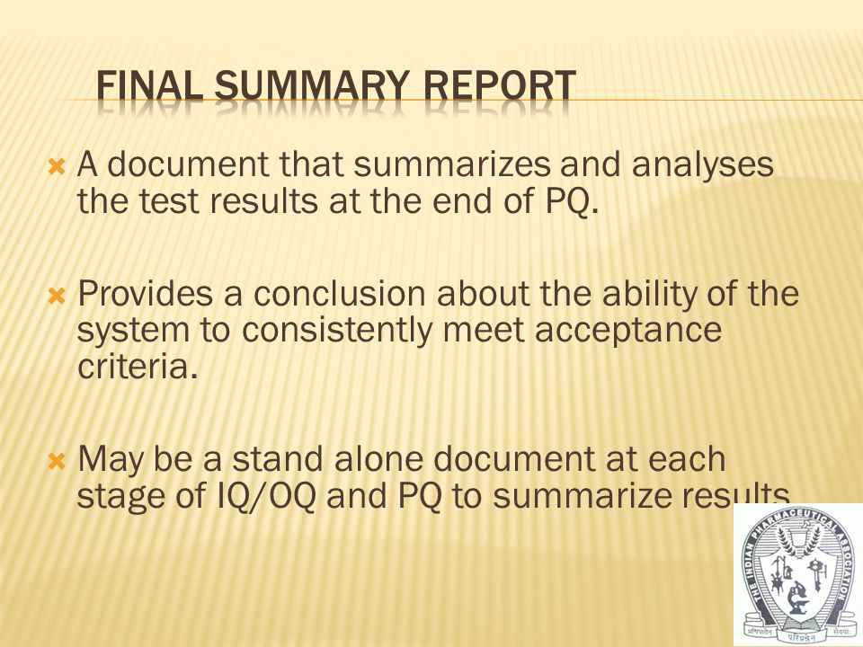  A document that summarizes and analyses the test results at the end of PQ.  Provides a conclusion about the ability of the system to consistently m