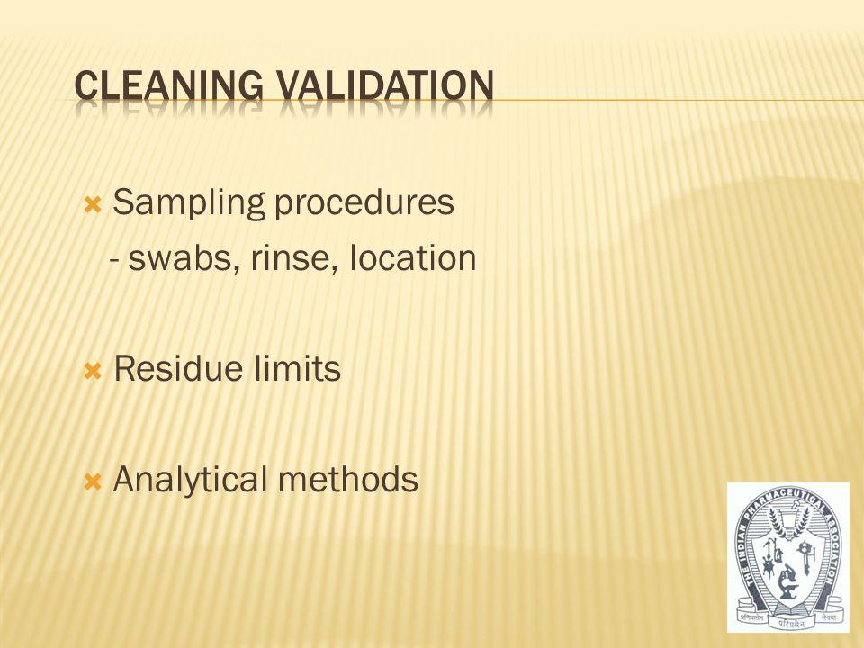  Sampling procedures - swabs, rinse, location  Residue limits  Analytical methods 49