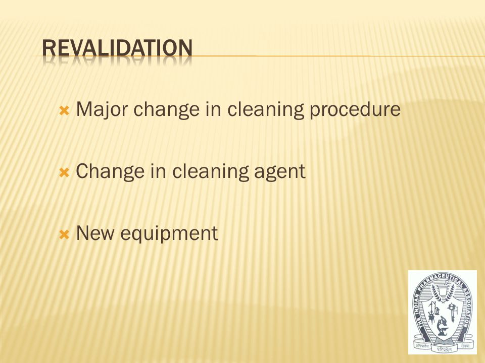  Major change in cleaning procedure  Change in cleaning agent  New equipment 51
