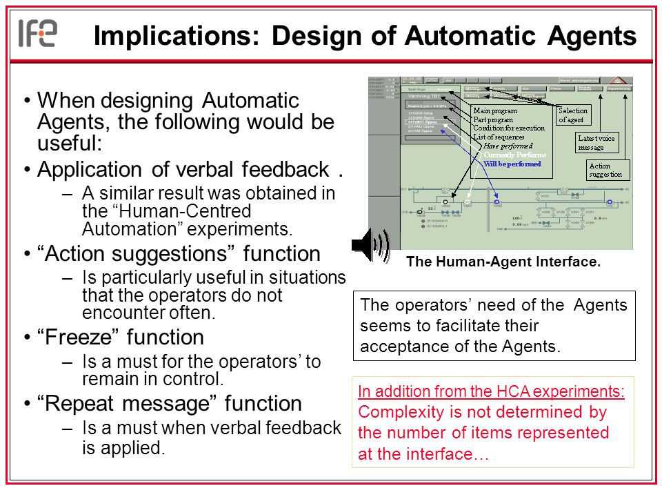 Implications: Design of Automatic Agents When designing Automatic Agents, the following would be useful: Application of verbal feedback.