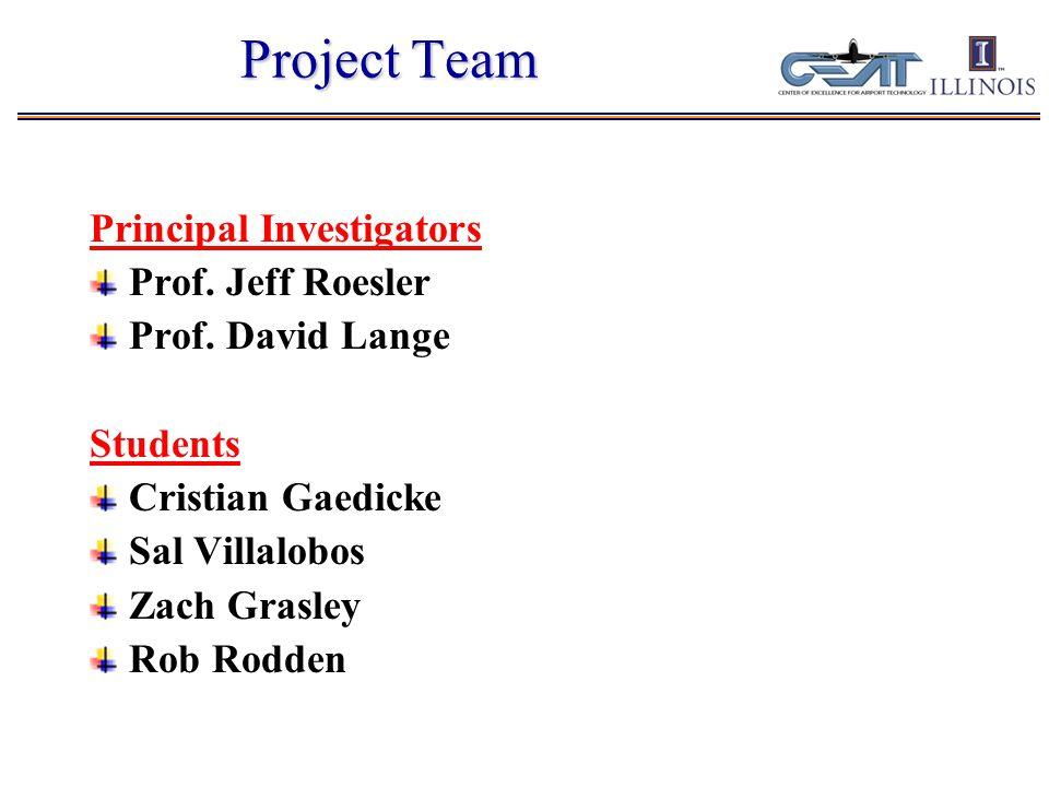 Project Team Principal Investigators Prof.Jeff Roesler Prof.