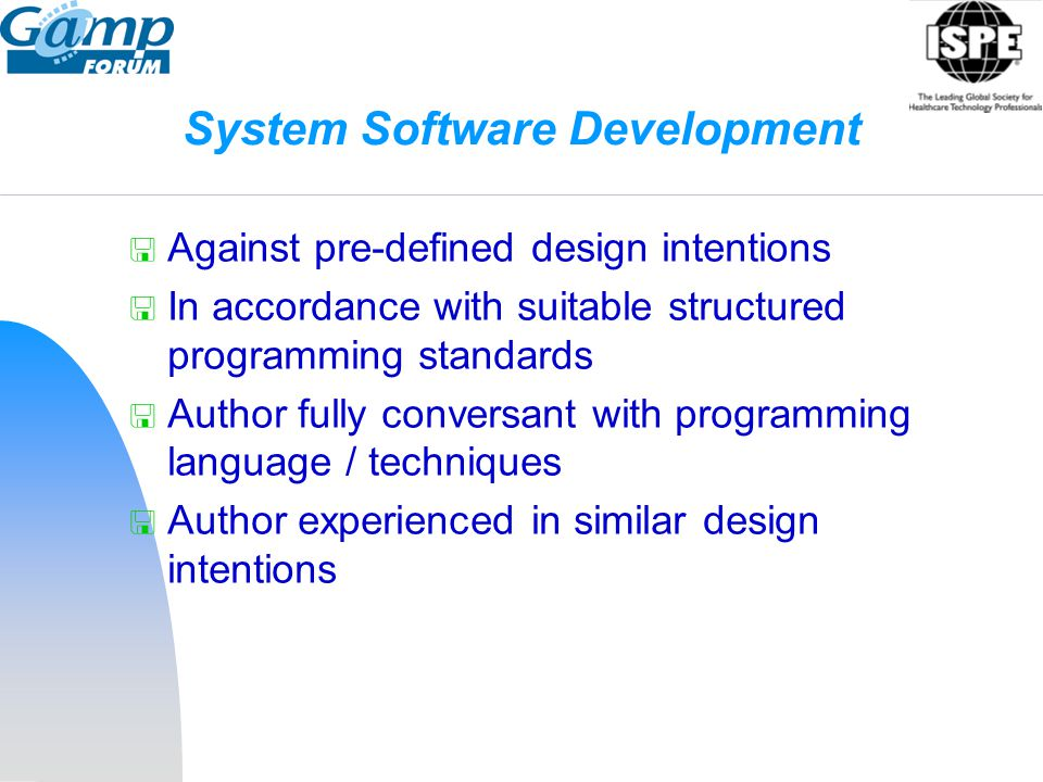 System Software Development  Against pre-defined design intentions  In accordance with suitable structured programming standards  Author fully conv