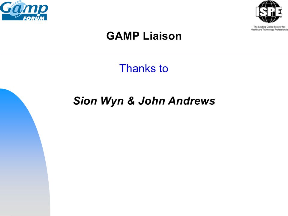 GAMP Liaison Thanks to Sion Wyn & John Andrews