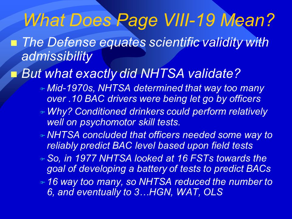 n The Defense equates scientific validity with admissibility n But what exactly did NHTSA validate.