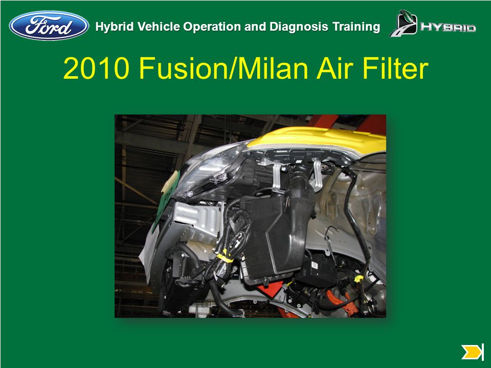 Hybrid Vehicle Operation and Diagnosis Training 2010 Fusion/Milan Air Filter