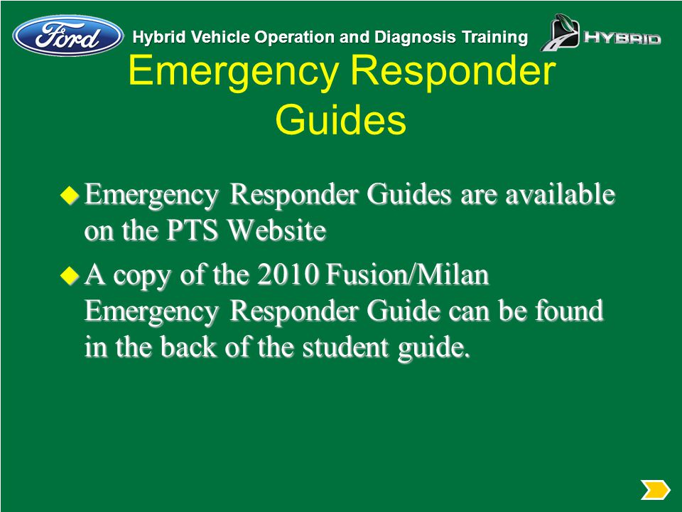 Hybrid Vehicle Operation and Diagnosis Training Emergency Responder Guides u Emergency Responder Guides are available on the PTS Website u A copy of t