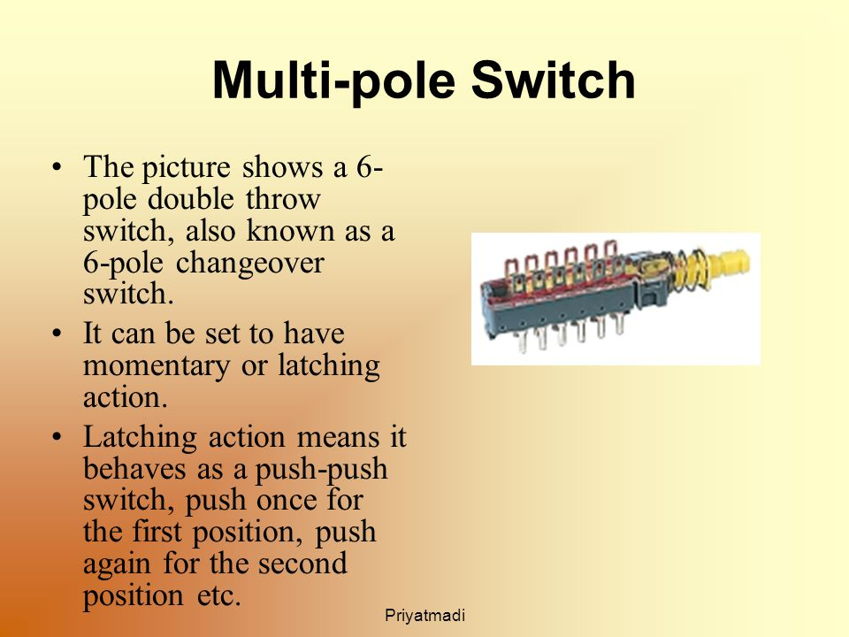 Priyatmadi Multi-pole Switch The picture shows a 6- pole double throw switch, also known as a 6-pole changeover switch.