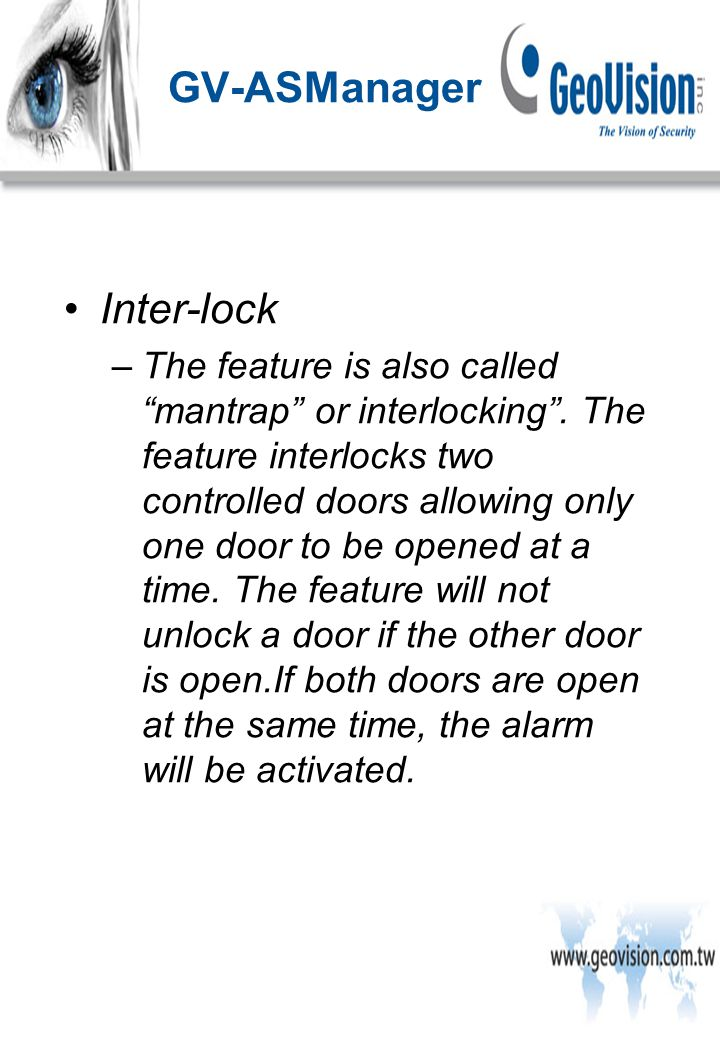 Inter-lock –The feature is also called mantrap or interlocking .